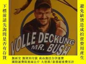 二手書博民逛書店德文原版罕見Volle Deckung Mr. Bush by Michael Moore 著Y278082