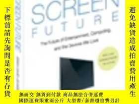 二手書博民逛書店Screen罕見Future: The Future of Entertainment, Computing, a