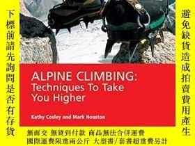 二手書博民逛書店Alpine罕見ClimbingY256260 Mark Houston Mountaineers Books