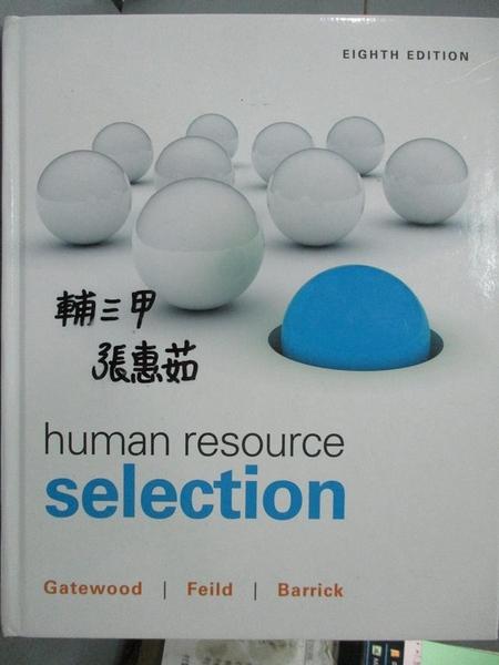 【書寶二手書T9/傳記_YCH】Human Resource Selection_Gatewood, Robert D.
