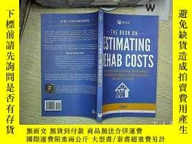 二手書博民逛書店THE罕見BOOK ON ESTIMATING REHAB COSTS 估計康復費用的書Y203004