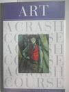 【書寶二手書T6/藝術_AV2】Art: A Crash Course_Freeman,  Julian