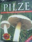 【書寶二手書T6/動植物_ZDH】Pilze : bestimmen und sammeln ; über 600 Ar