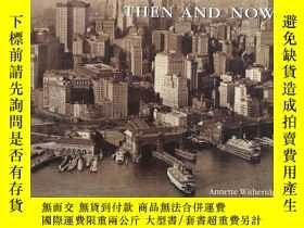 二手書博民逛書店(英文原版罕見) New York Then and Now(精