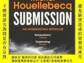 二手書博民逛書店臣服罕見英文原版 Submission 法國 伊斯蘭文化 小說Y335736 Michel Houellebe