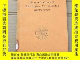 二手書博民逛書店electric罕見circuit analogies for elastic structures(P1345)