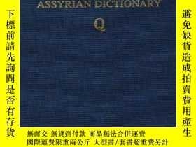 二手書博民逛書店Assyrian罕見Dictionary Of The Oriental Institute Of The Uni
