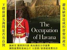 二手書博民逛書店The罕見Occupation Of HavanaY256260 Elena A. Schneider The