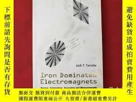 二手書博民逛書店lron罕見Dominated EIectromagnets【有一張光盤】Y10249 Jack T.Tana