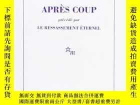 二手書博民逛書店Apres罕見Coup ; Precede Par, Le Ressassement EternelY3646
