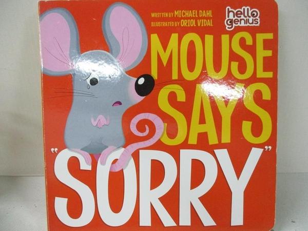 【書寶二手書T1/少年童書_EGB】Mouse Says ?Sorry?_Dahl, Michael/ Vidal, Oriol (ILT)