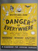 【書寶二手書T9/原文書_KDZ】Danger is Everywhere: A Handbook for Avoidi