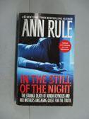 【書寶二手書T9/原文小說_JEH】In the still of the night_Ann Rule