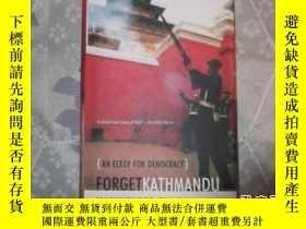 二手書博民逛書店Forget罕見Kathmandu: An Elegy For
