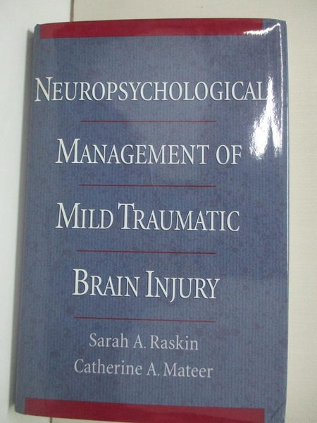 【書寶二手書T8/大學理工醫_KFV】Neuropsychological Management of Mild Traumatic Brain Injury_Sarah Raskin