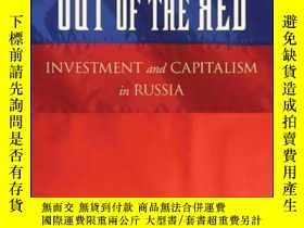 二手書博民逛書店Out罕見of the Red: Investment and Capitalism in RussiaY41