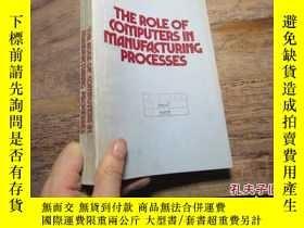 二手書博民逛書店the罕見role of computers in manufa