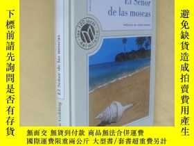 二手書博民逛書店西班牙文原版罕見威廉·戈爾丁 《蠅王》 El Señor de las moscas (Spanish Editi