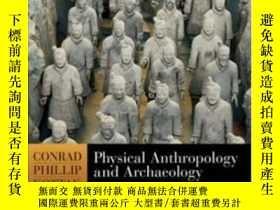 二手書博民逛書店Physical罕見Anthropology And ArchaeologyY307751 Conrad Ph
