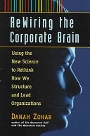 二手書 Rewiring the Corporate Brain: Using the New Science to Rethink how We Structure and Lead Organi R2Y 1576750221
