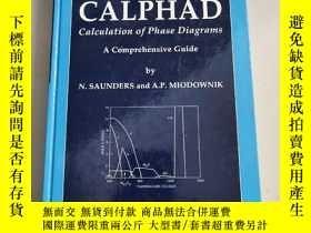 二手書博民逛書店CALPHAD:罕見Calculation of Phase Diagrams A Comprehensive G