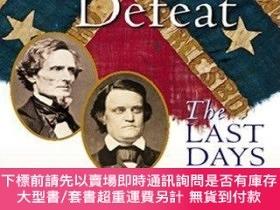 二手書博民逛書店An罕見Honorable Defeat: The Last Days of the Confederate Go