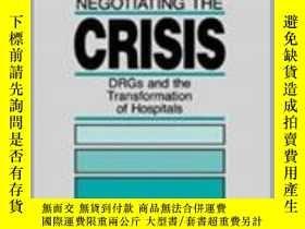 二手書博民逛書店Negotiating罕見the Crisis: Drgs and the Transformation of H