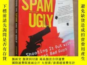 二手書博民逛書店THE罕見GOOD THE SPAM AND THE UGLY