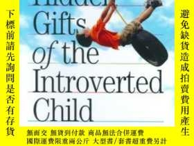 二手書博民逛書店The罕見Hidden Gifts Of The Introverted Child-內向孩子隱藏的天賦Y43