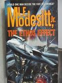 【書寶二手書T7/原文小說_CMA】The Ethos Effect_L.E.Modesitt, Jr.