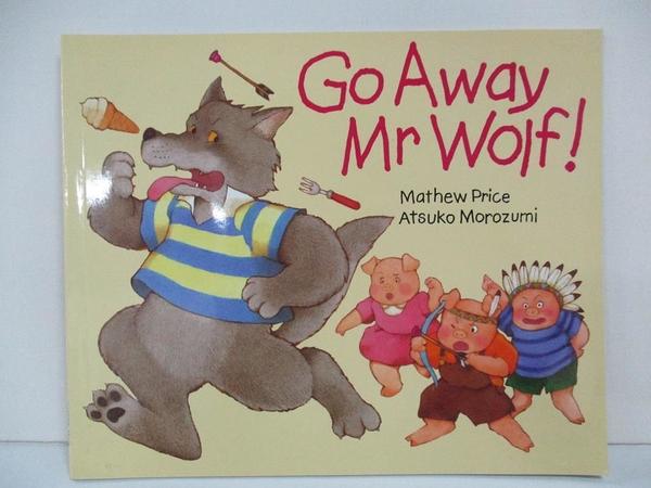 【書寶二手書T1/少年童書_D1U】Go Away Mr.Wolf_Mathew Price