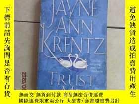 二手書博民逛書店英文書:JAYNE罕見ANN KRENTZ TRUST ME 共344頁 32開 詳見圖片Y15969