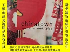 二手書博民逛書店Chinatown:罕見zoet, zuur, zout, spicy (Dutch) (荷蘭語)Y19139