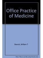 二手書博民逛書店 《Office practice of medicine》 R2Y ISBN:0721619142│WilliamT.Branch