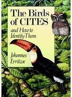 二手書博民逛書店 《The Birds of CITES and how to identify them》 R2Y ISBN:0718828917│JohannesErritzoe