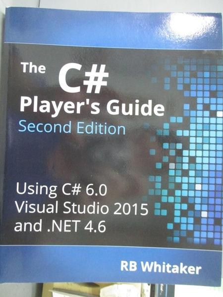 【書寶二手書T1/電腦_YHA】The C# Player s Guide (Second Edition)_R. B. Whitaker