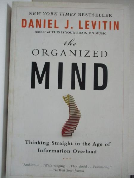 【書寶二手書T6/科學_IJ3】The Organized Mind: Thinking Straight in the Age of Information Overload_Levitin, Daniel J.