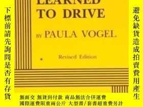 二手書博民逛書店How罕見I Learned To Drive - Acting Edition-我是如何學會駕駛的-表演版Y