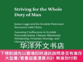 二手書博民逛書店【罕見】Striving for «The Whole Duty of Man»: James Legge and