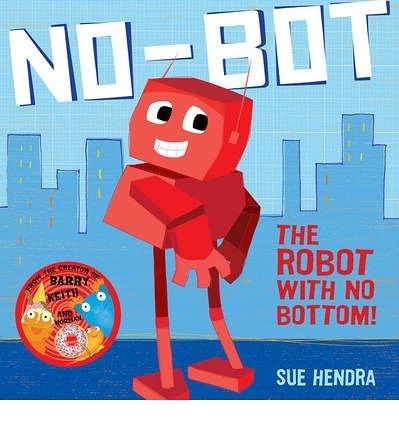 【麥克書店】NO-BOT: THE ROBOT WITH NO BOTTOM /英文繪本