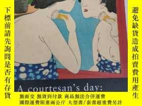 二手書博民逛書店A罕見Courtesan s Day: Hour by HourY176563 Essays by Hotei