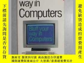 二手書博民逛書店英文原版罕見Bluff Your Way in Computer