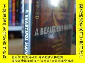二手書博民逛書店A罕見Beautiful Math: John Nash, Game Theory, and the Modern
