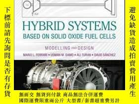 二手書博民逛書店Hybrid罕見Systems Based on Solid Oxide Fuel Cells: Modellin