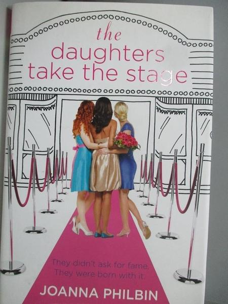 【書寶二手書T3/原文小說_AKW】The Daughters Take the Stage_Philbin, Joanna