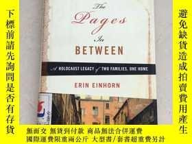 二手書博民逛書店THE罕見PAGES IN BETWEEN:A HOLOCAUST LEGACY OF TWO FAMILIES,