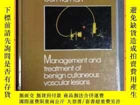 二手書博民逛書店英文書罕見management and treatment of benign cutaneous vascula