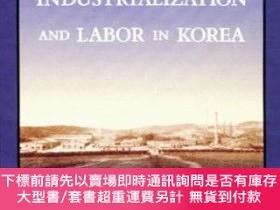 二手書博民逛書店Colonial罕見Industrialization And Labor In KoreaY255174 S