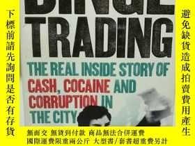 二手書博民逛書店瘋狂的交易:倫敦股票市場親歷記罕見Binge Trading:T