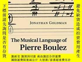 二手書博民逛書店The罕見Musical Language Of Pierre BoulezY255562 Jonathan